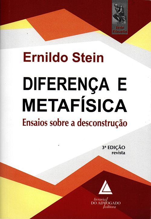 Diferença e Metafísica - Ensaios Sobre a Desconstrução - 3ª Edição