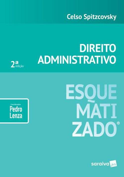 Direito Administrativo - Esquematizado - 2ª Edição