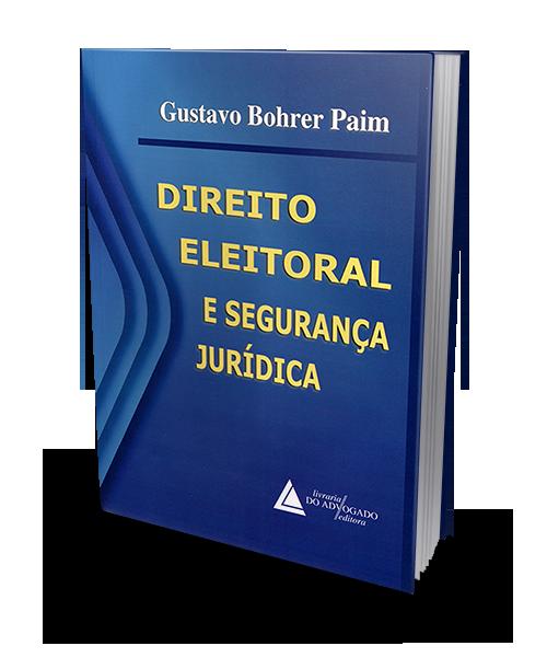 Direito Eleitoral e Segurança Jurídica - 1ª Edição
