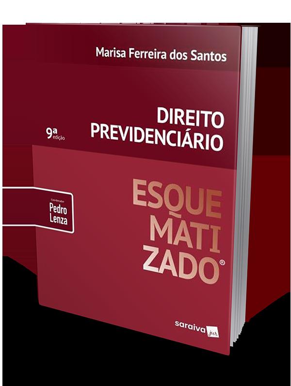 Direito Previdenciário - Esquematizado - 9ª Edição