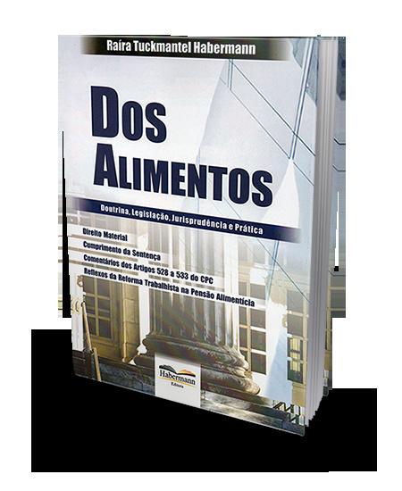 Dos Alimentos - Doutrina, Legislação, Jurisprudência e Prática - 1ª Ed.