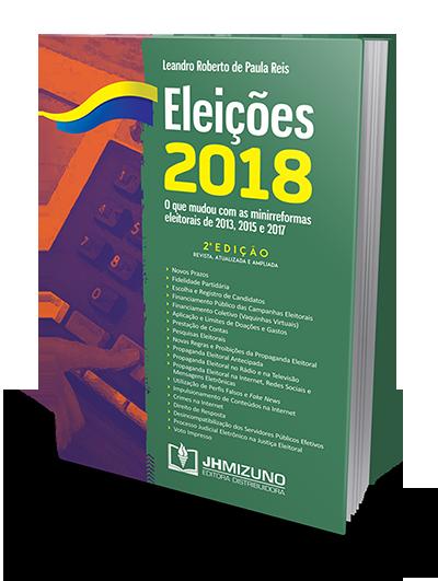 Eleições 2018 - O que mudou com as minirreformas eleitorais de 2013, 2015 e 2017
