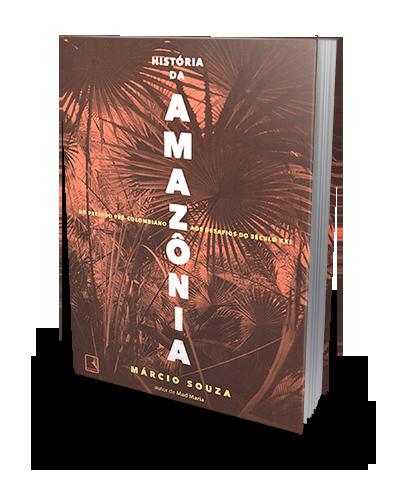 História Da Amazônia - Do Período Pré-colombiano Aos Desafios Do Século XXI
