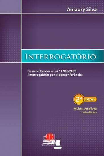 Interrogatório 2ª edição - Atualizado com a Lei n. 11.900/09