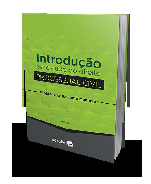 Introdução ao Estudo do Direito Processual Civil - 4ª Edição