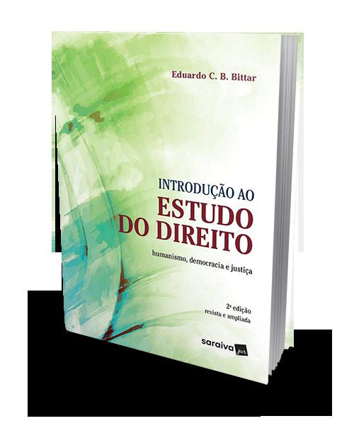 Introdução ao Estudo do Direito - Humanismo, Democracia e Justiça - 2ª Edição
