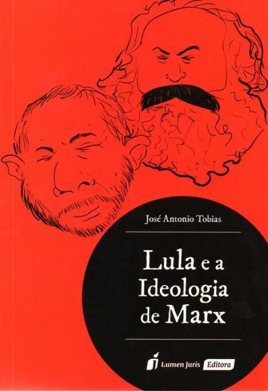 Lula e a Ideologia de Marx