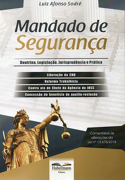 Mandado de Segurança - Doutrina, Legislação, Jurisprudência e Prática