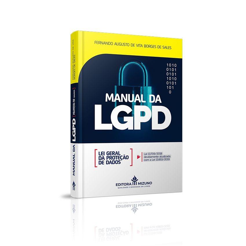 Manual da LGPD - Lei Geral da Proteção de Dados - Lei 13.709/2018 devidamente atualizada com a Lei 13.853/2019