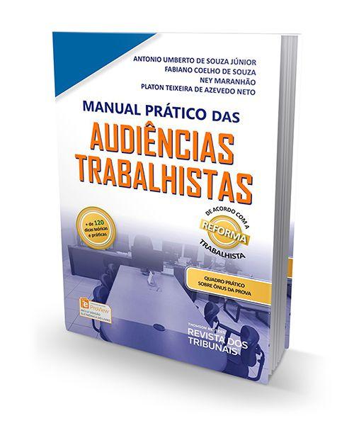 Manual Prático das Audiências Trabalhistas - 1ª Edição