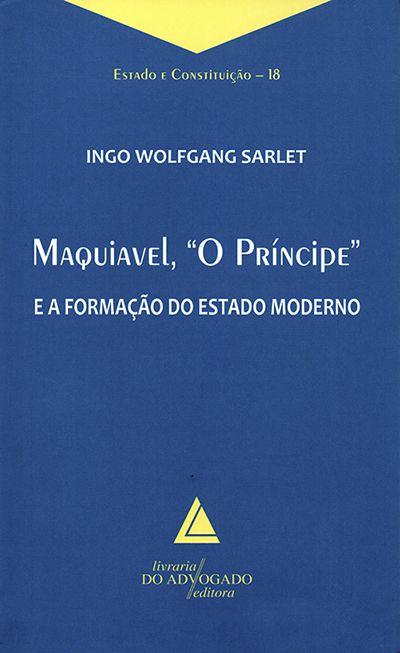 """Maquiavel, """"O Príncipe"""" e a Formação do Estado Moderno - 1ª Edição"""