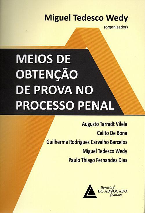 Meios de Obtenção de Prova no Processo Penal - 1ª Edição