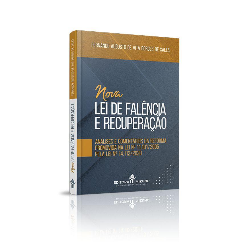 Nova Lei de Falência e Recuperação - Análises e Comentários da Reforma Promovida na Lei Nº 11.101/2005