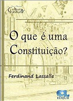 O que é uma Constituição? - Ferdinand Lassalle