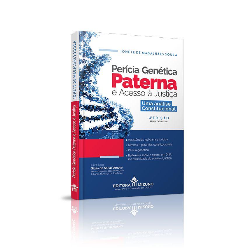 Perícia Genética Paterna e Acesso à Justiça - Uma análise Constitucional - 4ª Edição