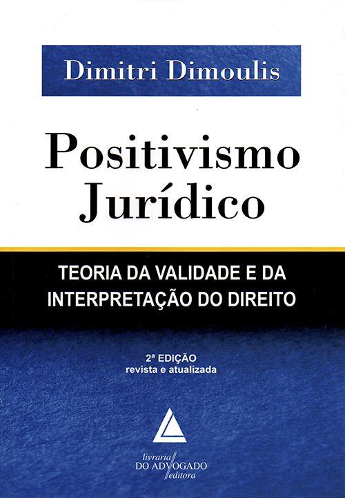 Positivismo Jurídico - 2ª Edição