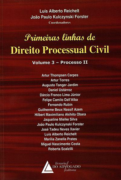 Primeiras Linhas de Direito Processual Civil - Vol. 3 - Processo II