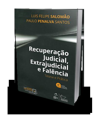 Recuperação Judicial, Extrajudicial e Falência - Teoria e Prática - 4ª Ed. 2019
