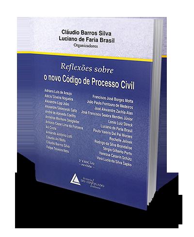 Reflexões Sobre o Novo Código de Processo Civil - 2ª Edição