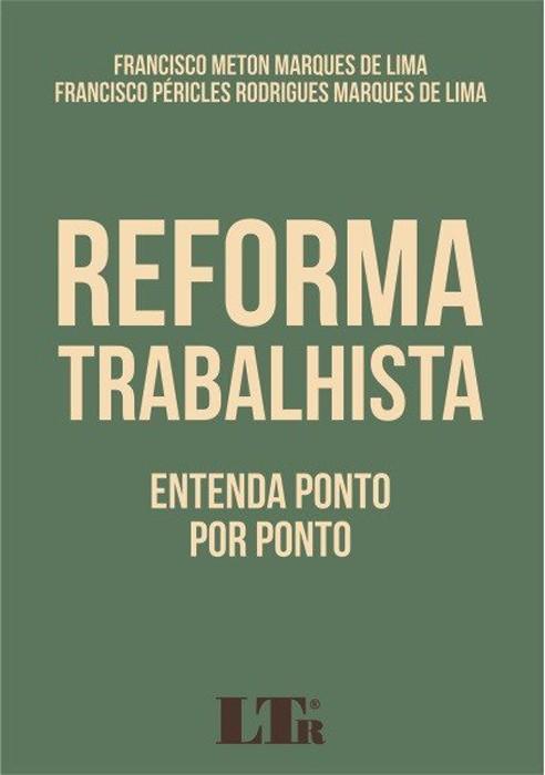 Reforma Trabalhista - Entenda Ponto por Ponto
