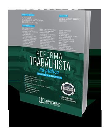 Reforma Trabalhista na Prática - Anotada e Comentada