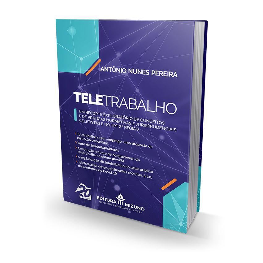 Teletrabalho - Um Recorte Exploratório de Conceitos e de Práticas Normativas e Jurisprudenciais Celetistas e no TRT 2ª R