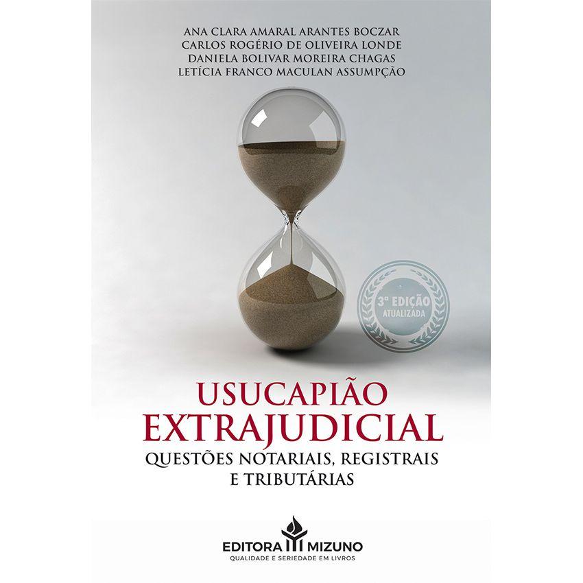 Usucapião Extrajudicial - Questões Notariais, Registrais e Tributárias - 3ª Edição