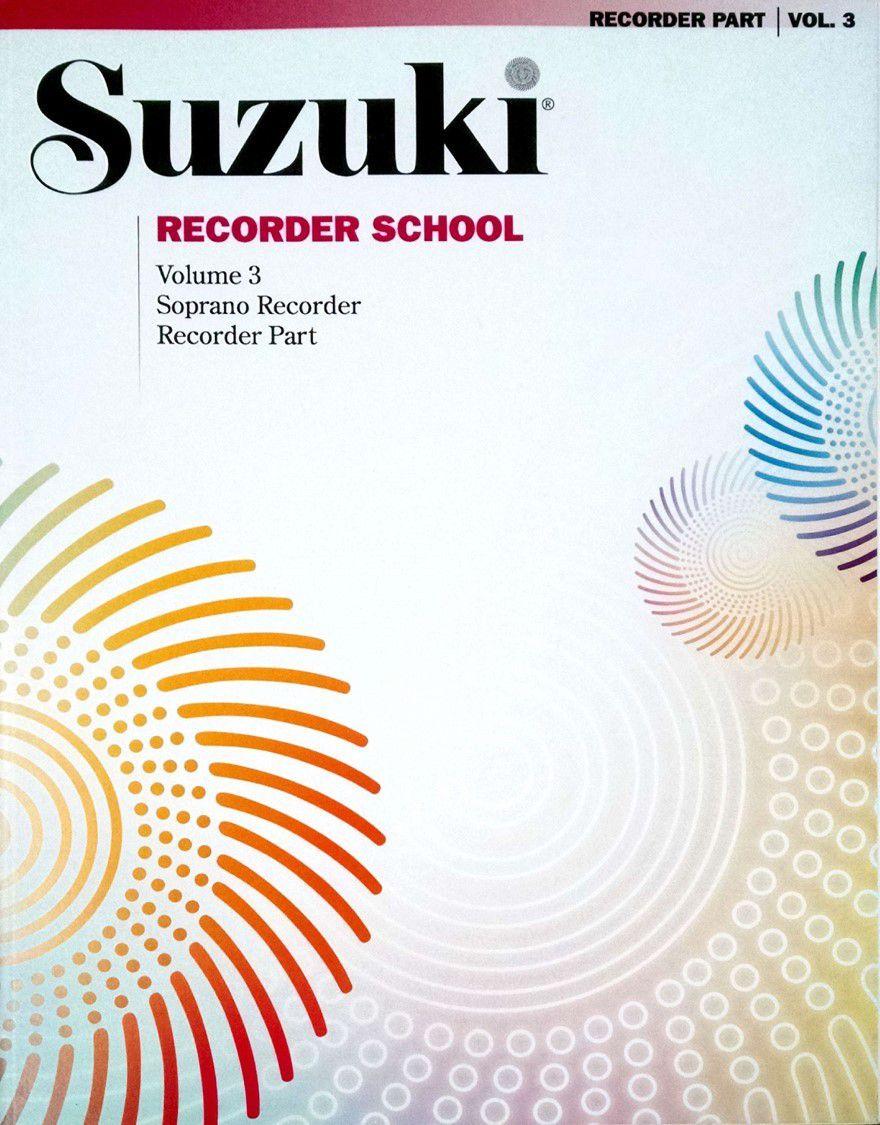 Suzuki Recorder School Recorder Part, Volume 3, Soprano (Revised)