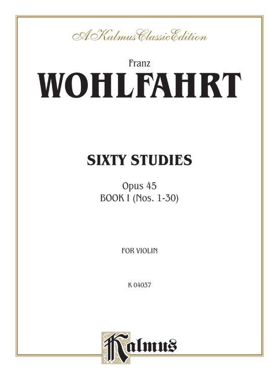 Wohlfahrt Sixty Studies, Opus 45, Volume I (Nos. 1-30)