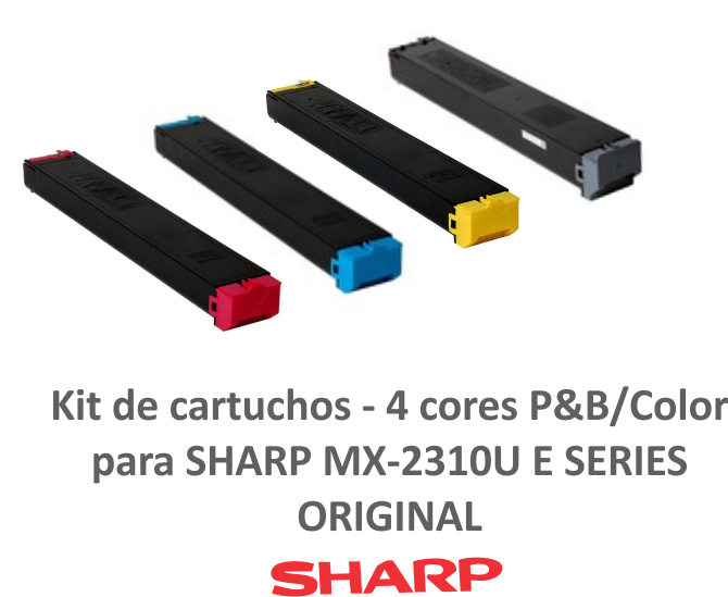 KIT COM 4 CORES - CARTUCHOS ORIGINAIS SHARP - PARA USO EM MX2310U E SERIES - MX23BTBA, MX23BTMA, MX23BTYA, MX23BTCA