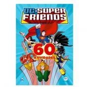 Livro Infantil 60 Atividades DC Super Friends Ciranda Cultural