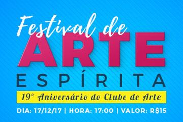 Festival de Arte Espírita_19º Aniversário do Clube de Arte