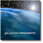 CD - Wanyr Caccia - Na Luz do Firmamento