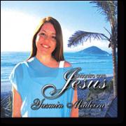 DVD - Yasmin Madeira - Encontro com Jesus - Vol 1