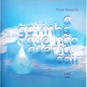 Livro - Ítalo Ramela - A Gotinha que Não Queria Cair