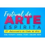 Ingresso - Festival de Arte Espírita - 19ª Aniversário do Clube de Arte