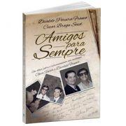 Livro Amigos para Sempre |  Divaldo Franco e Cesar Said