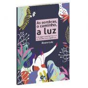 Livro - AS SOMBRAS O CAMINHO A LUZ - Álvaro Luiz