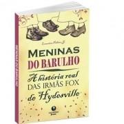 Livro - Lamartine Palhano - Meninas do Barulho: A Hístoria Real das Irmãs Fox de Hydesville