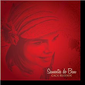 CD - Cacá Rezende - Sementes do Bem