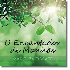 CD | MArielza Tiscate - O Encantador de Manhãs