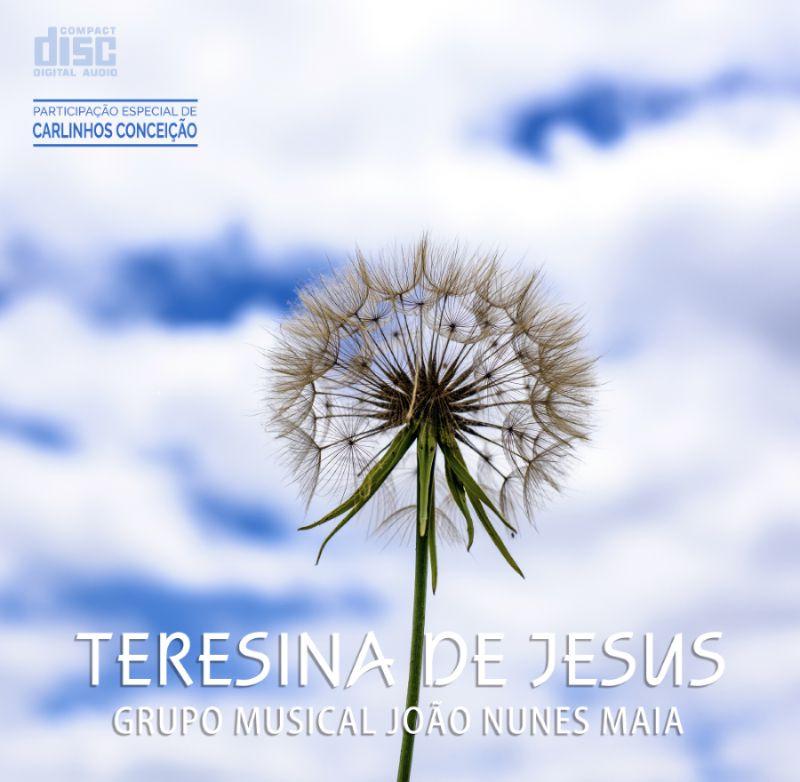 CD | Teresina de Jesus - Grupo Musical João Nunes Maia