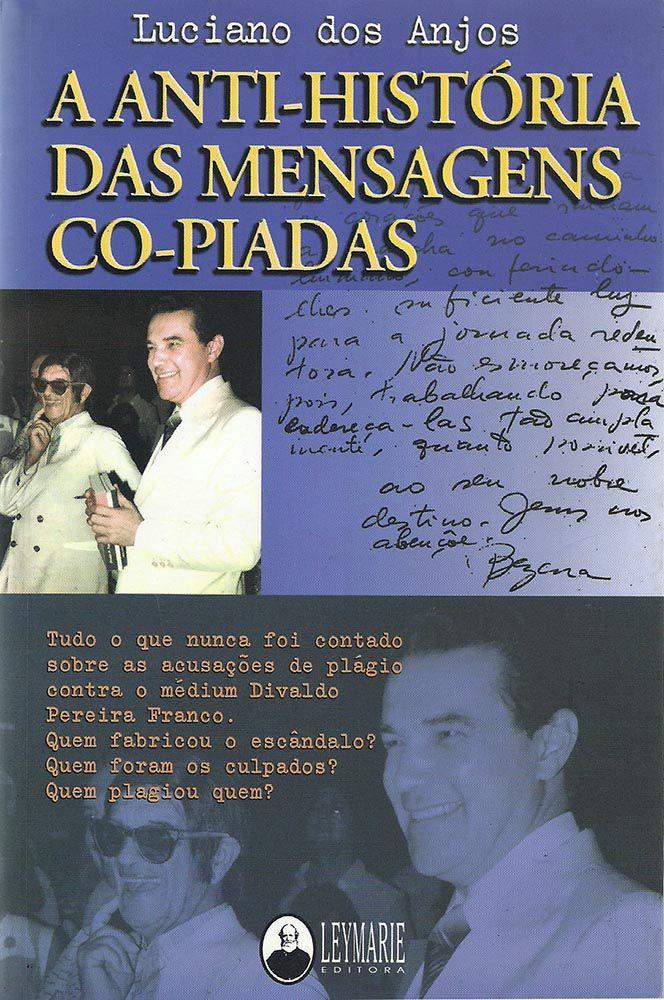 Livro - A Anti-História das Mensagens Co-piadas | Luciano dos Anjos
