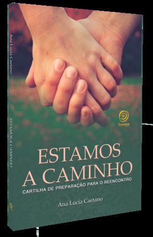 Livro - Ana Lucia Caetano - Estamos a Caminho
