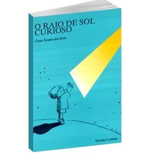 Livro - Cesar Soares dos Reis - O Raio de Sol Curioso