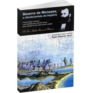 Livro - Paulo Roberto Viola - Bezerra de Menezes, o Abolicionista do Império