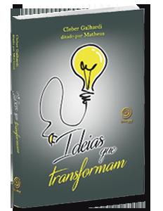 LIVRO - Cleber Galhardi - Ideias que Transformam