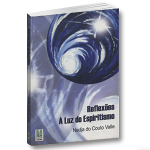 Livro - Nadja do Couto Valle - Reflexões à Luz do Espiritismo