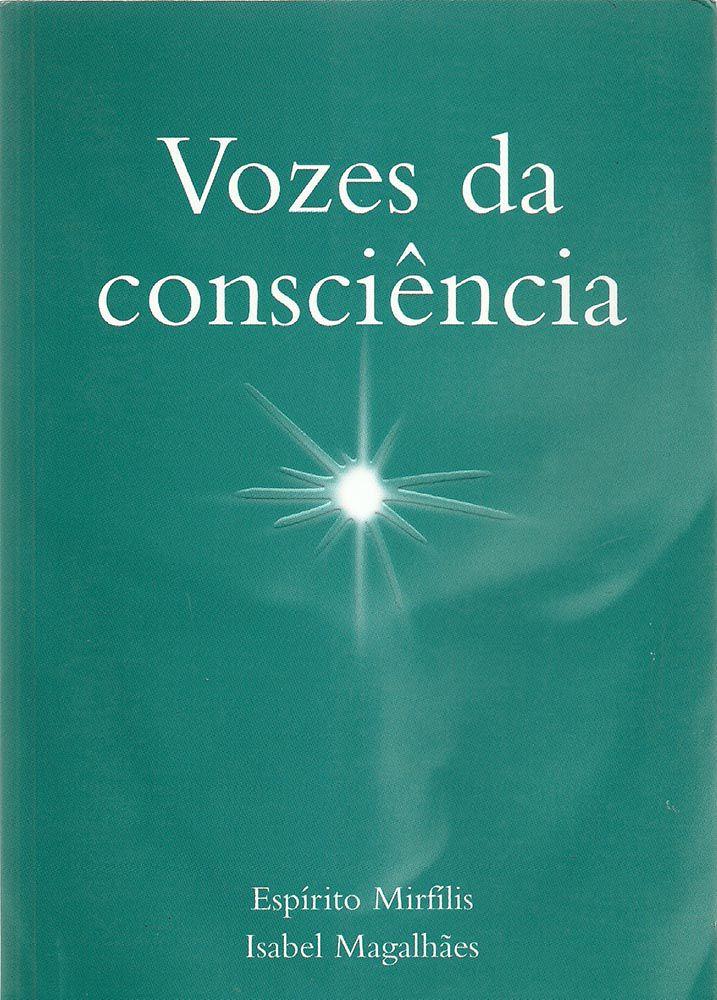 Livro - Vozes da Consciência | Isabel Magalhães pelo espírito Mirfílis