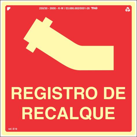 Sinalização Certificada de registro de recalque E19 20x20cm - PVC 2mm